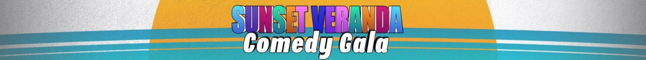Sunset Verandah Comedy Gala