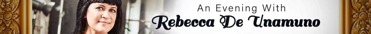 An Evening With Rebecca De Unamuno