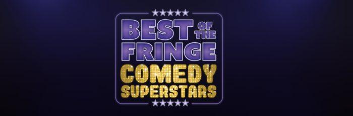 Best Of The Fringe: Comedy Superstars