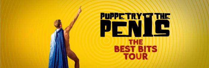 Puppetry of the Penis – The Best Bits Tour