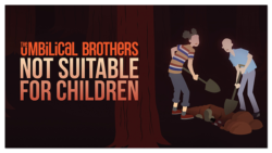 SV_The Umbilical Brothers – Not Suitable For Children