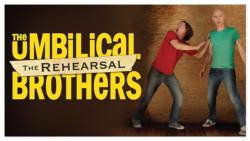 SV_The Umbilical Brothers – The Rehearsal